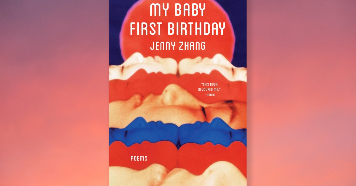 Jenny Zhang Embraces the Fierce Ecstasy of Being Alive in My Baby First Birthday
