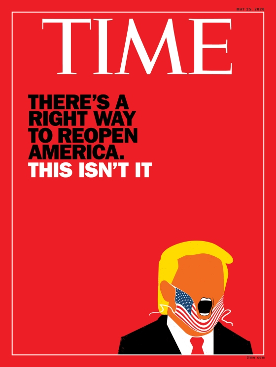 Trump Reopen America Time Magazine Cover