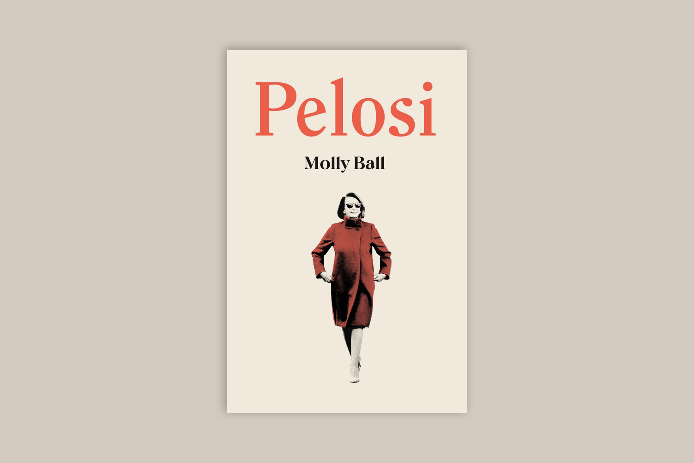 PELOSI, by Molly Ball. Published by Henry Holt and Company May 5th 2020