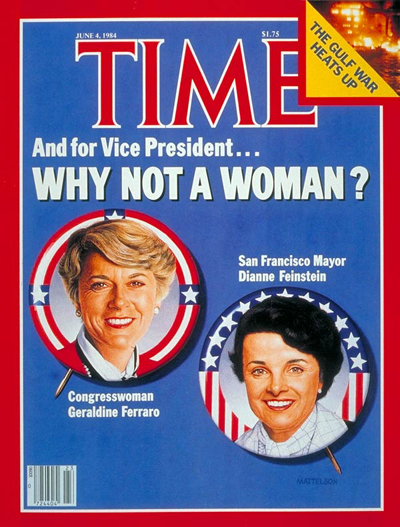 The June 4, 1984, TIME cover, featuring potential Democratic vice presidential prospects San Francisco Mayor Dianne Feinstein (right) and Congresswoman Geraldine Ferraro.