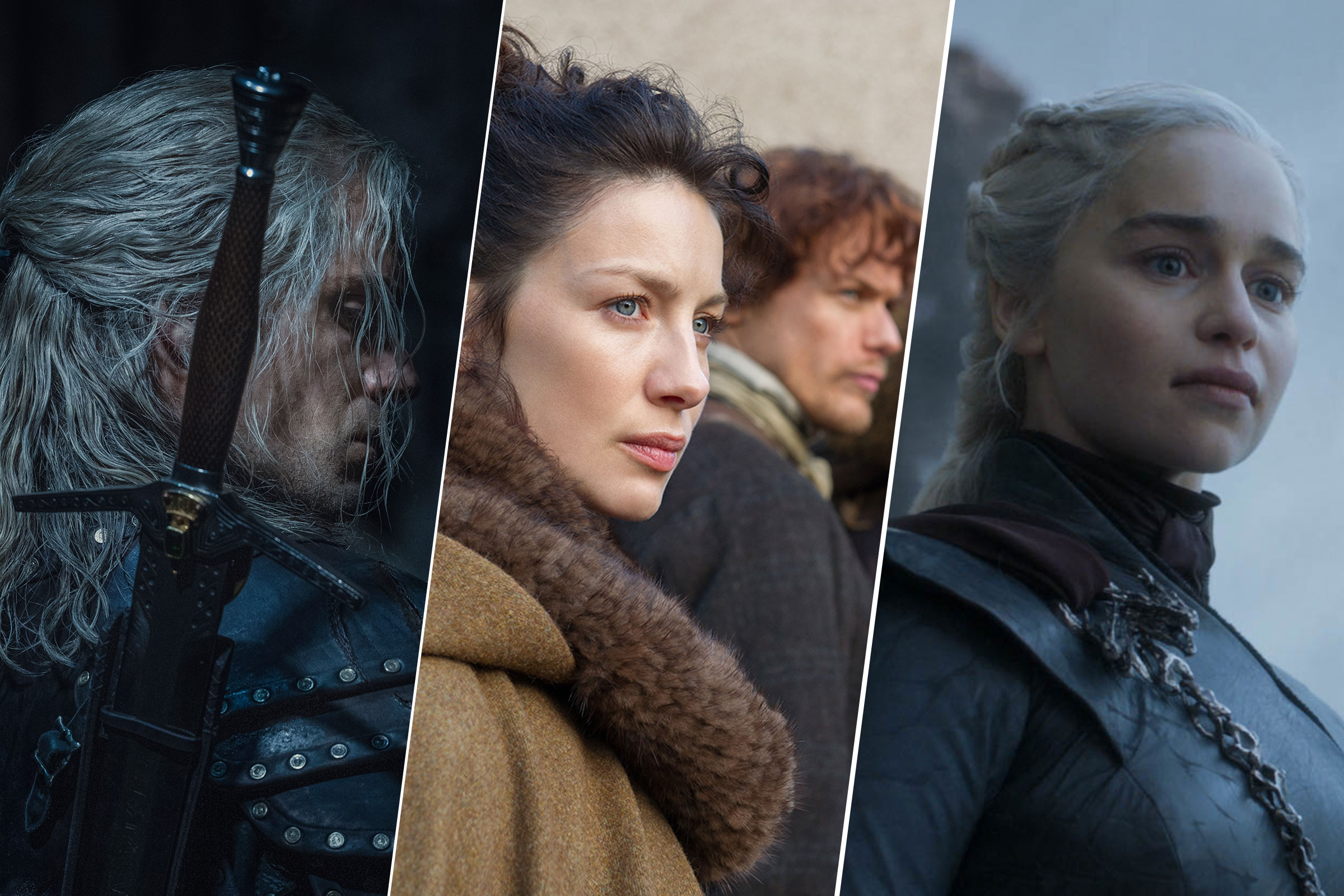 The Witcher; Outlander; Game of Thrones
