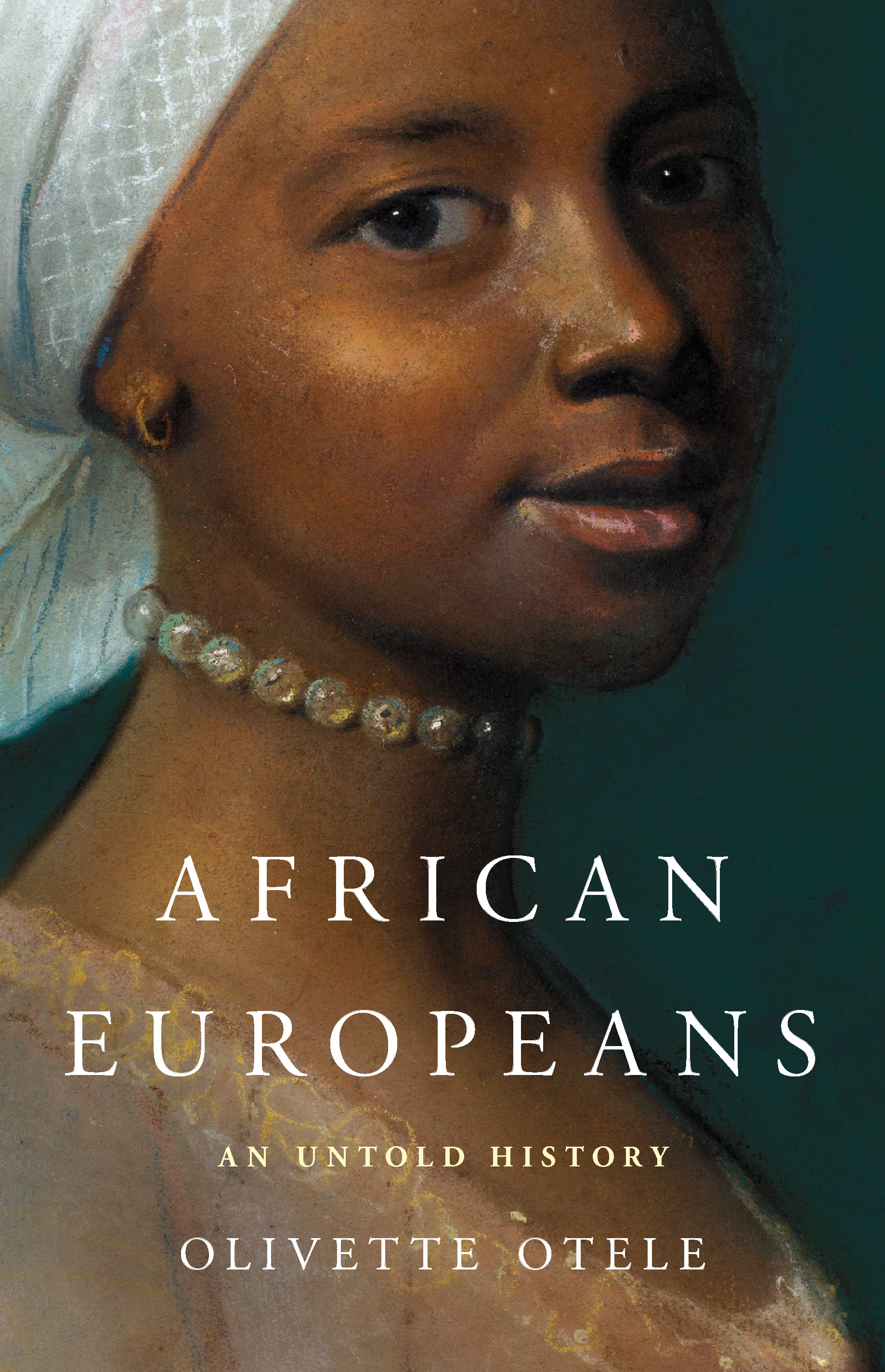 African Europeans: An Untold History, by Olivette Otele