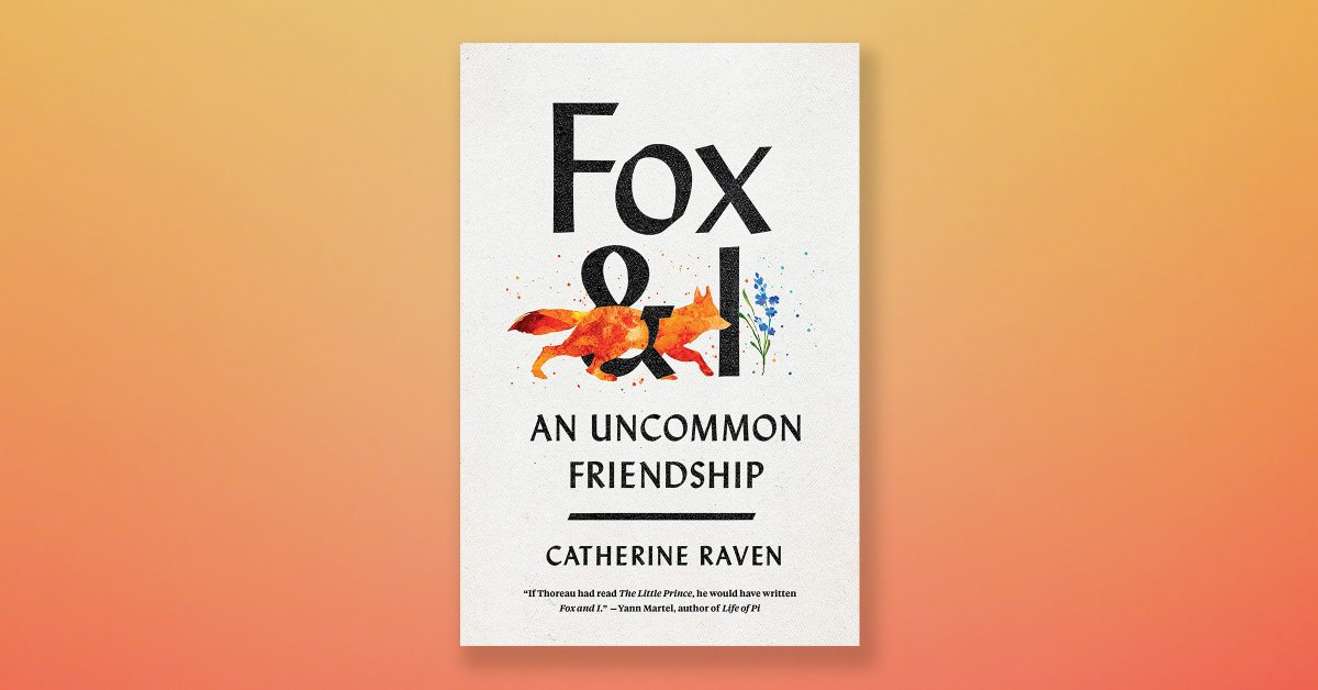 'Fox & I' Is an Unnerving Memoir About Wildlife and Friendship