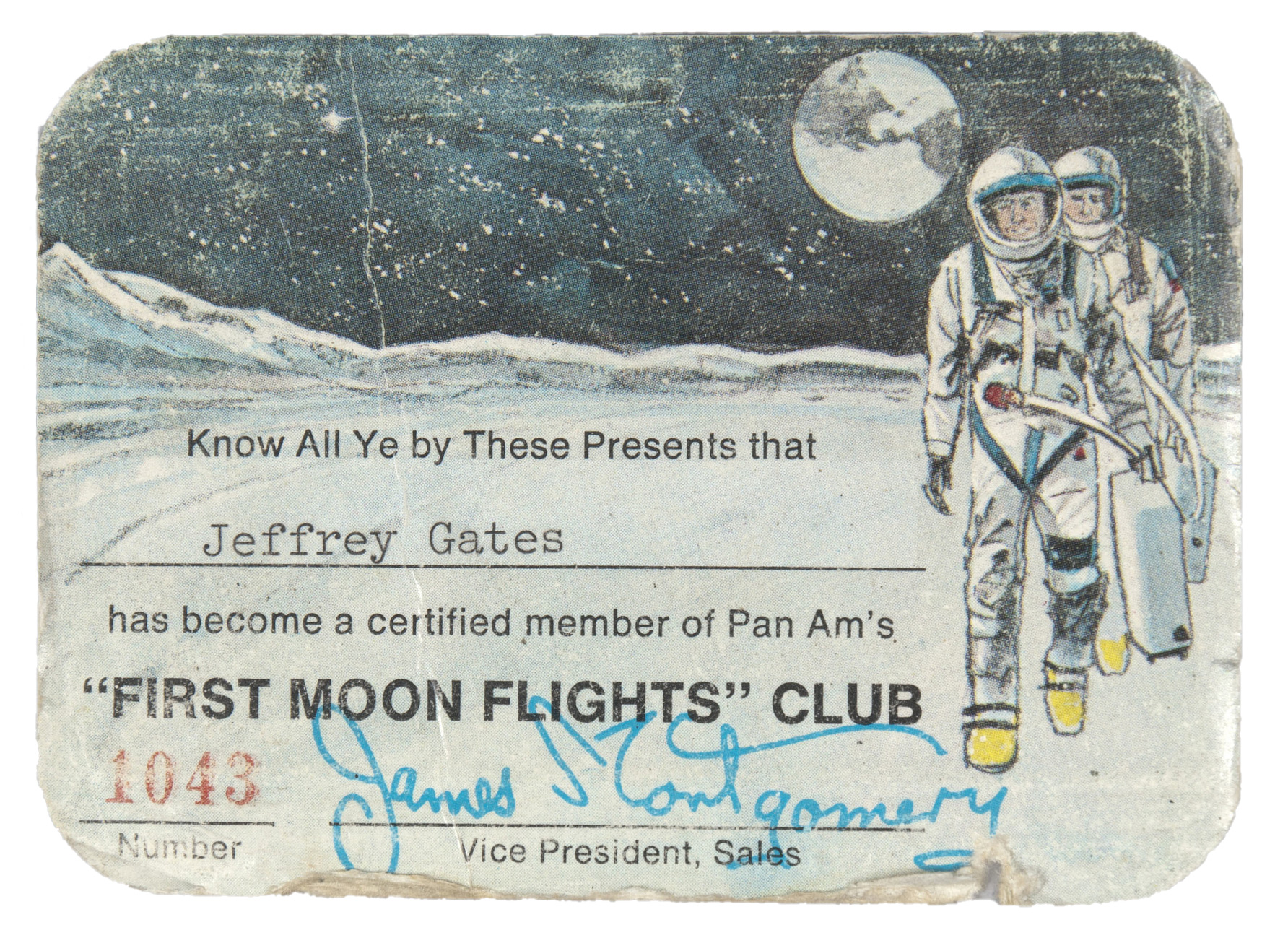 This Pan Am  First Moon Flights  Club card, number 1043, was issued by the airline to Jeffrey Gates in the late 1960s. Gates acquired the card (as well as reservations for himself and his wife-of-the-future) when he was 20 years old.