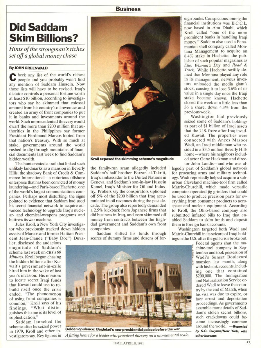 An article in TIME published in 1991 highlighted Kroll's investigation into Saddam Hussein's wealth.